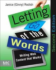 Letting Go of the Words, Second Edition: Writing Web Content that Works (Inter..