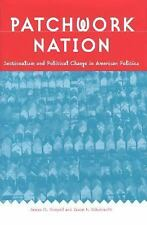Patchwork Nation: Sectionalism and Political Change in American Politics Paper..