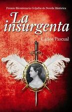 La Insurgenta (Grijalbo Novela Historica) (Spanish Edition)