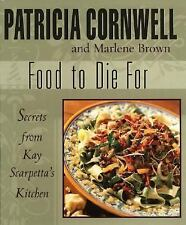 Food To Die For: Secrets from Kay Scarpetta's Kitchen, Patricia Cornwell, Marlen