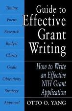 Guide to Effective Grant Writing: How to Write a Successful NIH Grant Applicatio