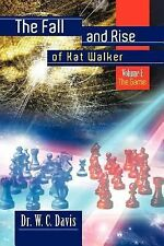 The Fall and Rise of Kat Walker : Volume I by W. C. Davis (2011, Paperback)