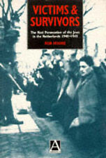 Victims and Survivors: Nazi Persecution of the Jews in the Netherlands,...