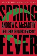 Spring Fever: The Illusion of Islamic Democracy, McCarthy, Andrew C, Good Book