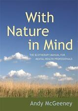 With Nature in Mind : The Ecotherapy Manual for Mental Health Professionals...