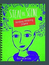 Writer's Notebook: Steal the Scene : Writing Amazing Drama by Heather E....