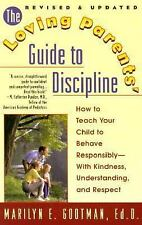 The Loving Parents' Guide to Discipline: How to Teach Your Child to Behave Respo