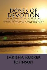 Doses of Devotion : A Little Encouragement for You My Brother, My Sister! by...