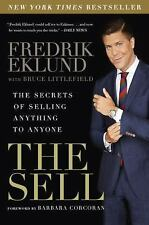 The Sell : The Secrets of Selling Anything to Anyone by Fredrik Eklund and...