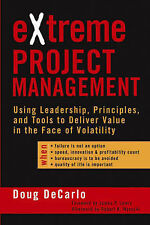 Extreme Project Management: Using Leadership, Principles, and Tools to...