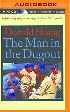 The Man in the Dugout : 15 Big League Managers Speak Their Minds by Donald...