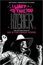 I Want to Take You Higher: The Life and Times of Sly and the Family Stone by...