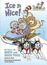Ice Is Nice!: All About the North and South Poles (Cat in the Hat's Learning Lib