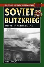 Soviet Blitzkrieg : The Battle for White Russia 1944 Reference Book