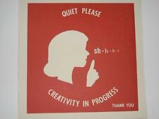 Photo. Funny Sign.  QUIET PLEASE, CREATIVITY IN PROGRESS