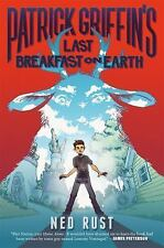 Patrick Griffin's Last Breakfast on Earth by Ned Rust (2016, Hardcover)