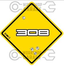 HOLDEN 308 WHITE TEXT - Bullet Hole Road Sign Sticker #11