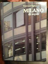 FRANCESCO OGLIARI MILANO DI SOPRA EDITO COMUNE DI MILANO 1986 CON FOTO