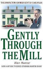 Gently Through the Mill by Alan Hunter (Inspector George Gently) NEW  FREE p/p