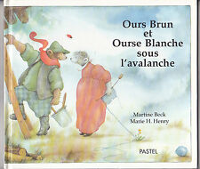 Ours Brun et Ourse Blanche sous l'avalanche Martine BECK