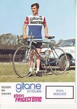 CYCLISME carte cycliste ALAIN NOGUES  équipe GITANE CYCLE - FRIGECREME 1973