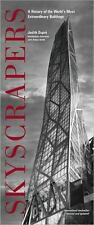 Skyscrapers: A History of the World's Most Extraordinary Buildings by Dupre, Ju