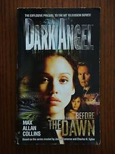 Dark Angel: Before the Dawn - Max Allan Collins - PB Based on the hit TV show