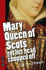 Mary Queen of Scots Got Her Head Chopped Off, Liz Lochhead