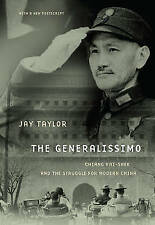 LK NEW The Generalissimo: Chiang Kai-shek and the Struggle for Modern China