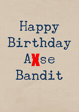 Happy Birthday Arse Bandit ~  Very Rude Card ~ BaSick Potty Mouth PM-BA101