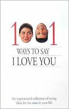 1001 WAYS TO SAY I LOVE YOU-FOR THE WOMAN & FOR THE MAN IN YOUR LIFE- LIKE NEW!