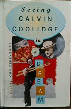 SEEING CALVIN COOLIDGE IN A DREAM  -  1ST ED 2ND PRINTING - 1996 - USED