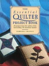 The Essential Quilter Project Book: 20 Projects from the Author of the Best-Sel