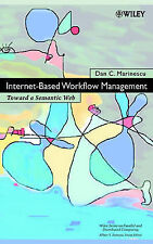 Internet Based Workflow Management: Towards a Semantic Web by Marinescu, Dan C.