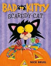 Bad Kitty: Bad Kitty, Scaredy-Cat by Nick Bruel (2016, Hardcover)