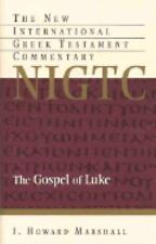 Gospel of Luke: A Commentary on the Greek Text (New International Greek Testamen