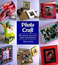 Photo Craft : 50 Creative Ideas for Using Photographs by Susie Johns (1998,...