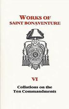 Collations on the Ten Commandments ((Works of St. Bonaventure Ser.; Vo-ExLibrary