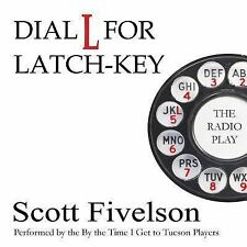 Dial l for Latch-Key : The Radio Play by Scott Fivelson (2013, CD)