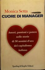 CUORE DI MANAGER - SETTA MONICA - SPERLING&KUPFER - 2002 - M