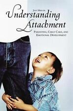 Understanding Attachment: Parenting, Child Care, and Emotional Develop-ExLibrary