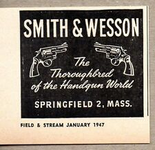 1947 Print Ad Smith & Wesson Thoroughbred of Hand Guns Springfield,MA
