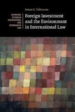 Foreign Investment and the Environment in International Law (Cambridge Studies i