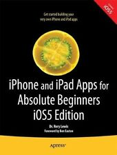 iPhone and iPad Apps for Absolute Beginners iOS 5 Edition, Lewis, Rory, New Book