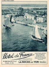 SABLES D OLONNE PORT HOTEL DE FRANCE REMAUD LA ROCHE SUR YON PUBLICITE 1932 AD