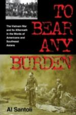 To Bear Any Burden: The Vietnam War and Its Aftermath in the Words of -ExLibrary