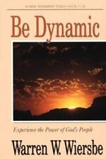 Be Dynamic (Acts 1-12): Experience the Power of God's People (The BE Series Comm