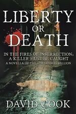 The Soldier Chronicles Ser.: Liberty or Death by David Cook (2014, Paperback)