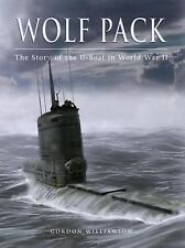 General Military: Wolf Pack : The Story of the U-Boat in World War II by...