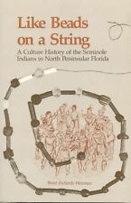Like Beads on a String: A Culture History of the Seminole Indians in North Penin